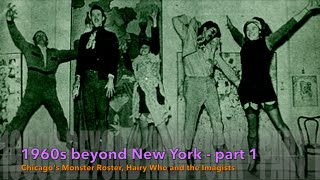 1960s beyond New York - part 1 (Monster Roster, Hairy Who and the Imagists)