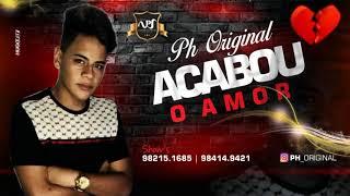 Download Lagu MC PH ORIGINAL - ACABOU O AMOR - BATIDÃO ROMÂNTICO Gratis STAFABAND