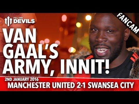 Van Gaal's Army, Innit! | Manchester United 2-1 Swansea | FANCAM