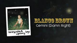 Blanco Brown - Gemini (Damn Right) [Official Audio]