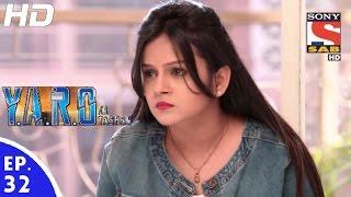 Y.A.R.O Ka Tashan - यारों का टशन - Episode 32 - 7th September, 2016