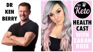 ★ DR KEN BERRY | HEALTH CAST with Zarah Rose | Mz Keto