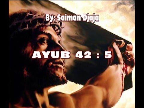 lagu Firman: AYUB 42 ; 5 (Memandang Tuhan) by: Saiman Djaja