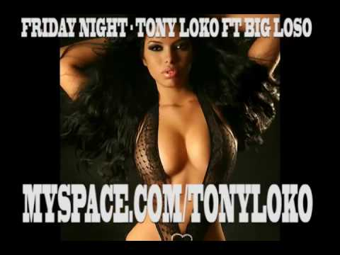 Tony Loko Feat Big Loso friday Night video