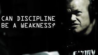 Can Discipline Be A Weakness? - Jocko Willink