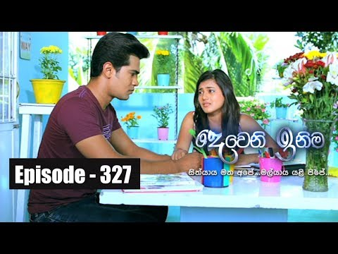 Deweni Inima | Episode 327 08th May  2018