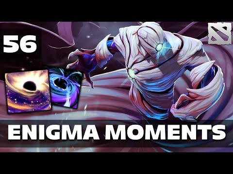 Dota 2 Enigma Moments Ep. 56