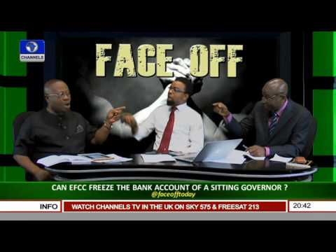 Face Off: Can A Sitting Governor's Account Be Frozen By EFCC Pt.4