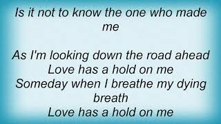 Amy Grant - Love Has A Hold On Me Lyrics