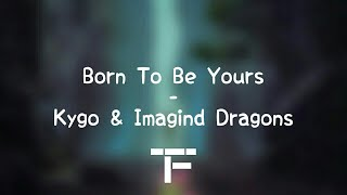 Download Lagu [TRADUCTION FRANÇAISE] Kygo, Imagine Dragons - Born To Be Yours Gratis STAFABAND