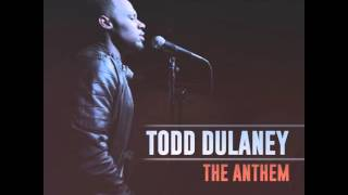 download lagu The Anthem - Todd Dulaney Single gratis