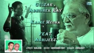 KAARE-MEGHA   GULZAR   ABHISHEK RAY   ABHIJEET  An ode to the rainclouds   EXCLUSIVE   SINGLE  