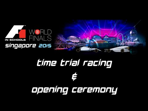 F1 in Schools World Finals Singapore 2015 Day 1 - Opening Ceremony & Time Trial Racing