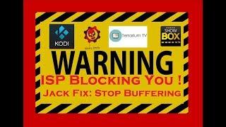 Warning * ISP Buffering You *Jack FIX EASY