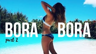BORA BORA TRAVEL DIARY | PART TWO