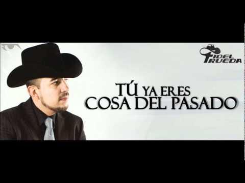 Tu Ya Eres Cosa Del Pasado Fidel Rueda HD