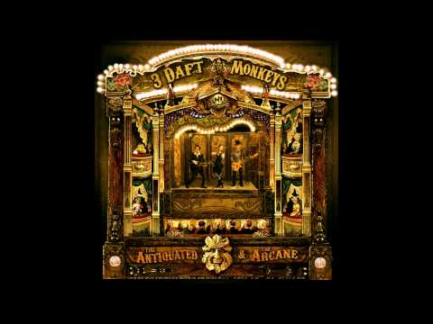 3 Daft Monkeys - The Antiquated & The Arcane [HQ]