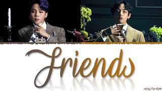 Download lagu BTS JIMIN, V - 'FRIENDS' (친구) Lyrics [Color Coded_Han_Rom_Eng]