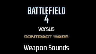 Battlefield 4 vs Contract Wars: Weapon Sounds
