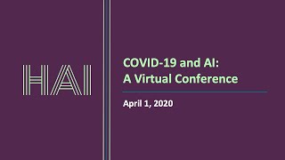 Stanford HAI - COVID-19 and AI: A Virtual Conference - Full Day