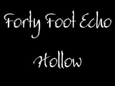 Forty Foot Echo - Hollow