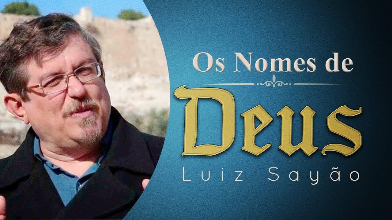 Luiz Sayão - Os Nomes de Deus