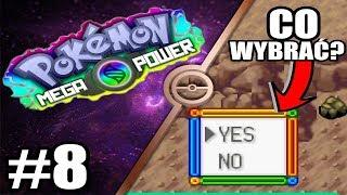 DOKONAŁEM WYBORU! - Let's Play Pokemon Mega Power #8