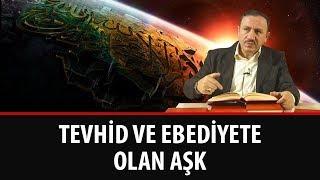 Osman BOSTAN - Tevhid ve Ebediyete Olan Aşk