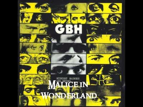 Gbh - Malice In Wonderland