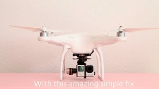How to fix Jello Effect on DJI Phantom