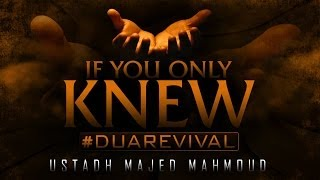 If You Only Knew? #DuaRevival ? by Ustadh Majed Mahmoud ? TDR Production