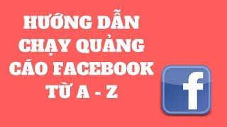 Hướng Dẫn Chạy Quảng Cáo Facebook Ads Từ A - Z 2018 | Cao Huy Mạnh