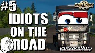 Euro Truck Simulator 2 Multiplayer: Idiots on the Road   Random & Funny Moments   #5 🙁