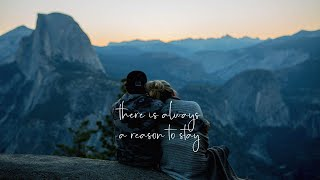 there's always a reason to stay..