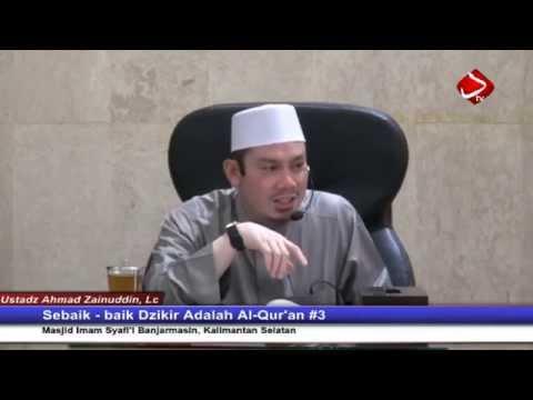 Sebaik - Baik Dzikir Adalah Al-Qur'an #3 - Ustadz Ahmad Zainuddin, Lc