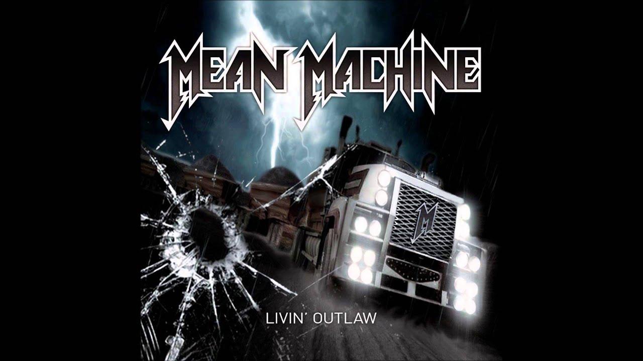 Mean Machines Mean Machine Livin' Outlaw