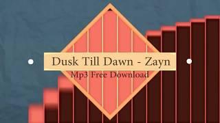 download lagu Zayn Malik Ft. Sia - Dusk Till Dawn Free gratis