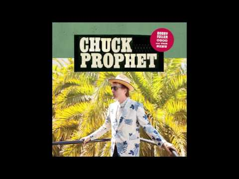 "Chuck Prophet - ""Bad Year for Rock and Roll� (Official Audio)"
