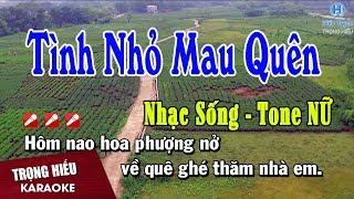 Karaoke Tình Nhỏ Mau Quên | Tone Nữ Nhạc Sống | tình nhỏ mau quên karaoke beat nữ