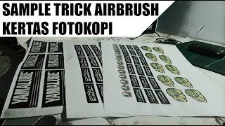 Beberapa Contoh Sample Trick Airbrush Kertas Fotokopi