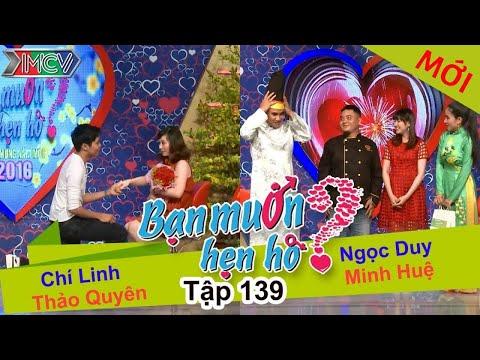 BẠN MUỐN HẸN HÒ - Tập 139 | Chí Linh - Thảo Quyên | Ngọc Duy - Minh Huệ | 07/02/2016
