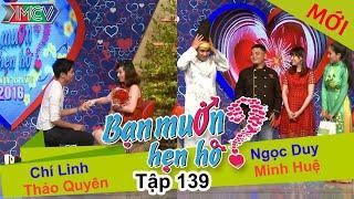 WANNA DATE - Ep. 139 | Chí Linh - Thảo Quyên | Ngọc Duy - Minh Huệ | 07-Feb-16