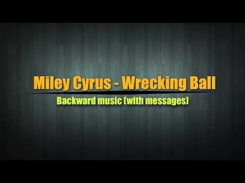 Miley Cyrus-wrecking Ball Hell Messages Backwards!