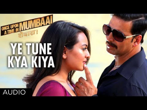 Ye Tune Kya Kiya Full Song (Audio) Once upon A Time In Mumbaai...