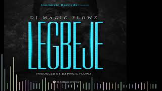DJ Magic Flowz - LEGBEJE (Official Audio)