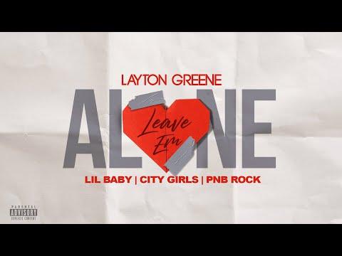 Layton Greene - Leave Em Alone ft. Lil Baby, City Girls, & PNB Rock (Lyric Video)