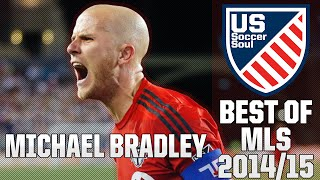 Michael Bradley ● Skills, Goals, Highlights MLS 2014/15 ● US Soccer Soul | HD