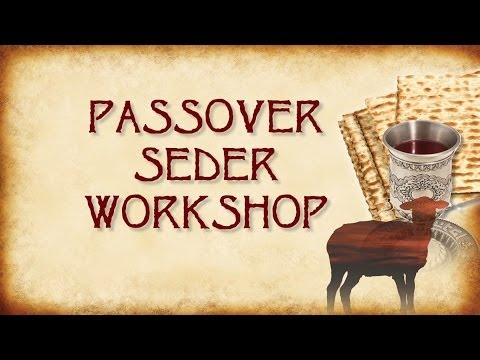 Passover Seder Workshop - 03/19/2014