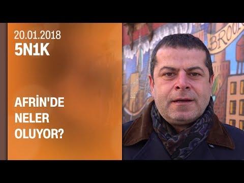 5N1K Afrin'de neler olup bittiğini anlattı - 20.01.2018 Cumartesi