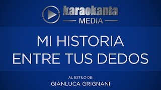 Karaokanta Gianluca Grignani Mi Historia Entre Tus Dedos